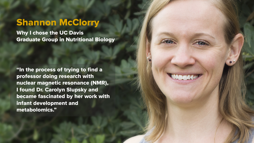 "Shannon McClorry - Why I chose GGNB - ""In the process of trying to find a professor doing research with nuclear magnetic resonance (NMR), I found Dr. Carolyn Slupsky and became fascinated by her work with infant development and metabolomics"""
